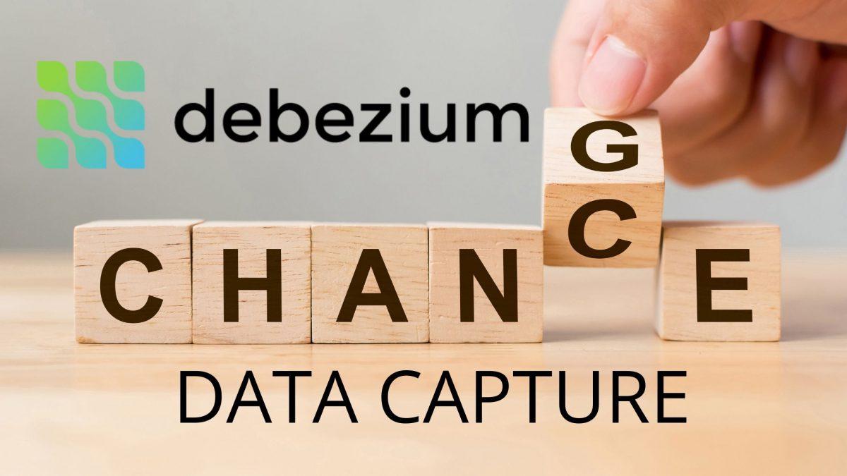 Change Data Capture – Zmień Bazę W Strumień (Debezium)